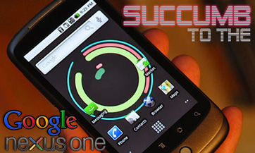 Let The Google Nexus One Take You Away. Forever.