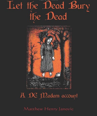 Let the Dead Bury the Dead Janovic Cover Matt Janovic Opens Up Hookergate