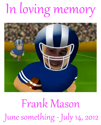 This story is brought to you by tender memories of former editor Frank Theodore Mason