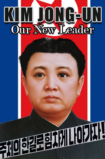 WORLD HAILS GLORIOUS NEW LEADER KIM JONG UN GREAT LEADER
