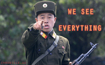 NORTH KOREA SEES EVERYTHING