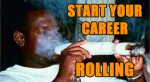 Start Your Career Rolling